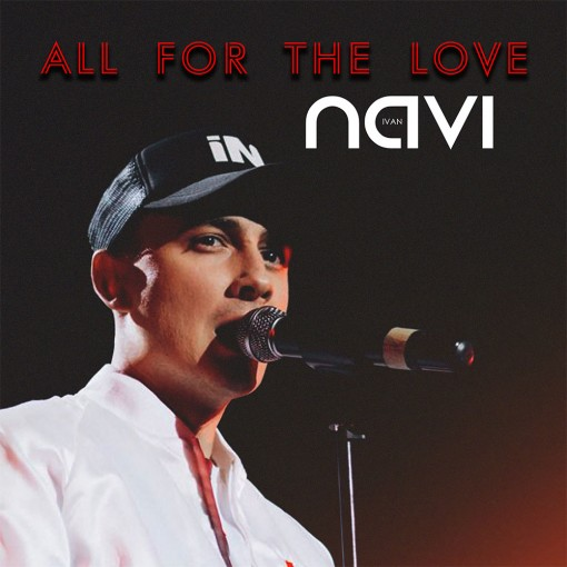 IVAN NAVI – «ALL FOR THE LOVE»